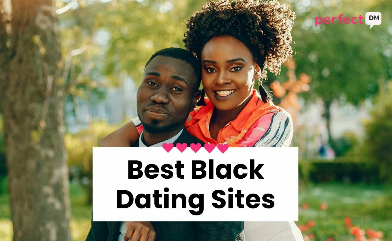 Best Black Dating Sites Perfect DM featured image