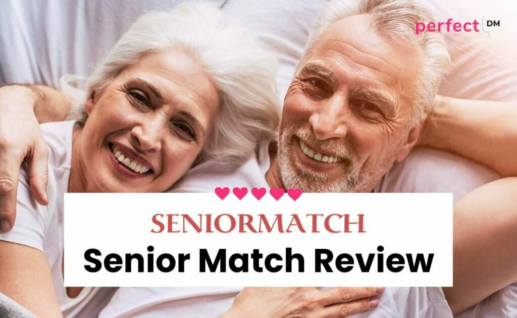 Senior Match Review Perfect DM featured image